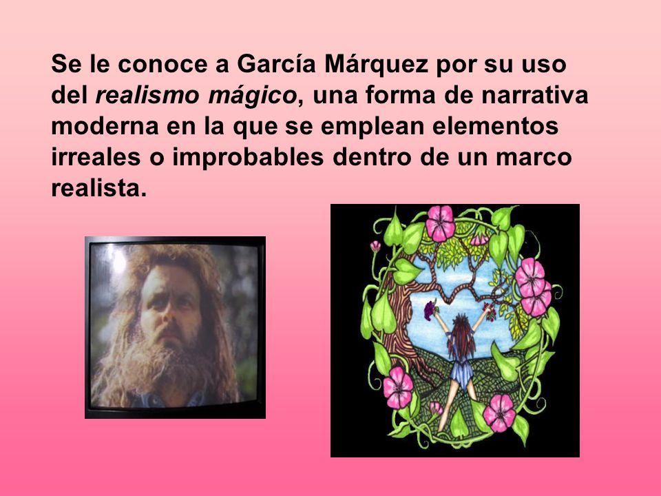 Se le conoce a García Márquez por su uso del realismo mágico, una forma de narrativa moderna en la que se emplean elementos irreales o improbables den