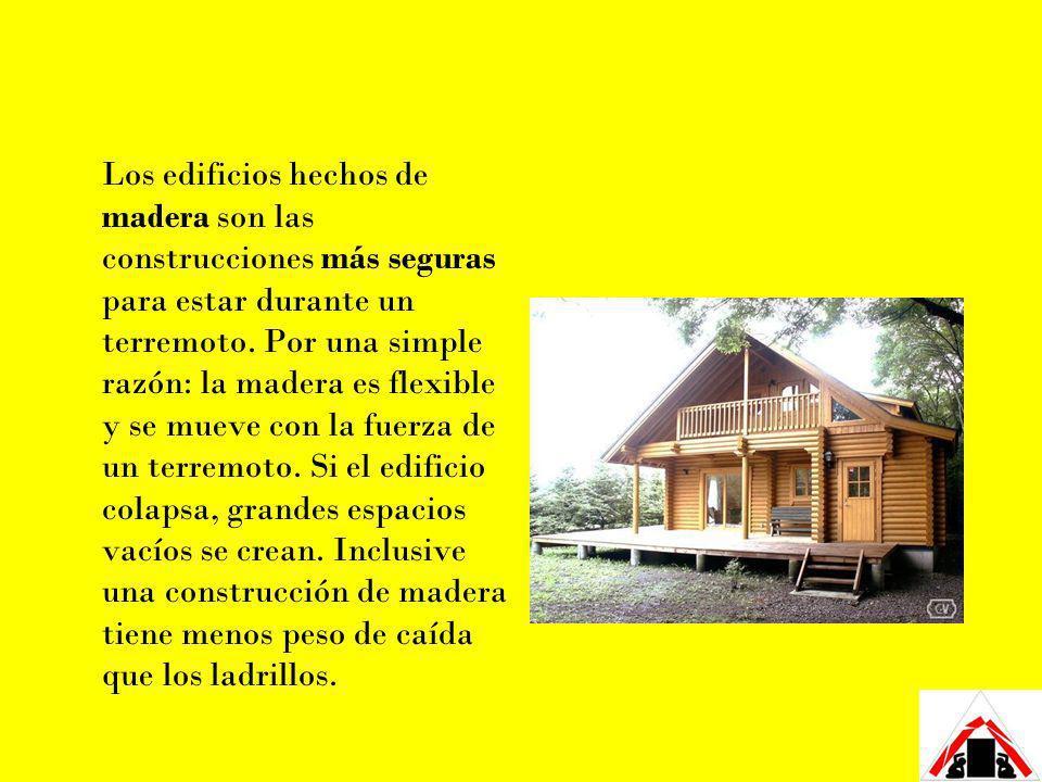 Los edificios hechos de madera son las construcciones más seguras para estar durante un terremoto. Por una simple razón: la madera es flexible y se mu