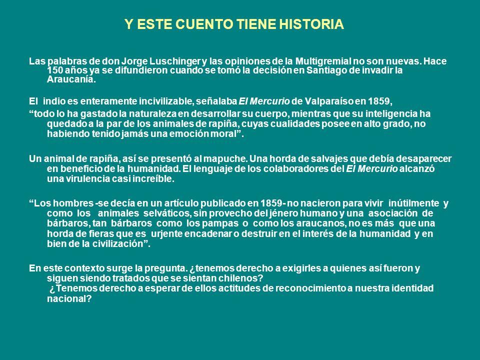 Y ESTE CUENTO TIENE HISTORIA Las palabras de don Jorge Luschinger y las opiniones de la Multigremial no son nuevas. Hace 150 años ya se difundieron cu