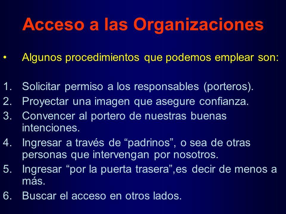 Acceso a las Organizaciones Algunos procedimientos que podemos emplear son: 1.Solicitar permiso a los responsables (porteros).
