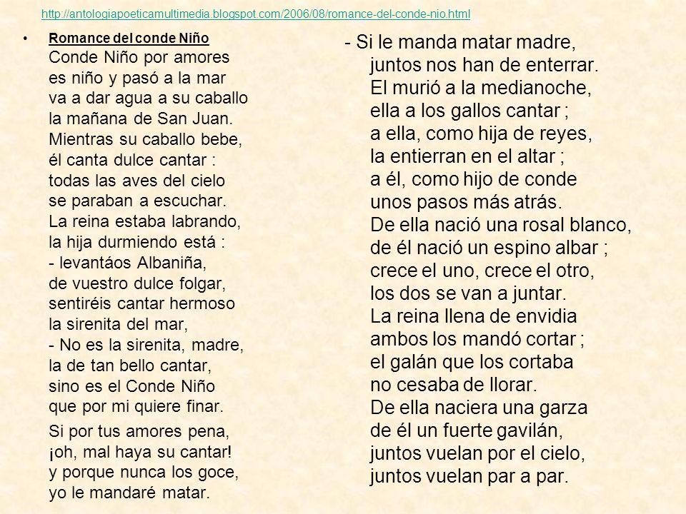 http://antologiapoeticamultimedia.blogspot.com/2006/08/romance-del-conde-nio.html Romance del conde Niño Conde Niño por amores es niño y pasó a la mar