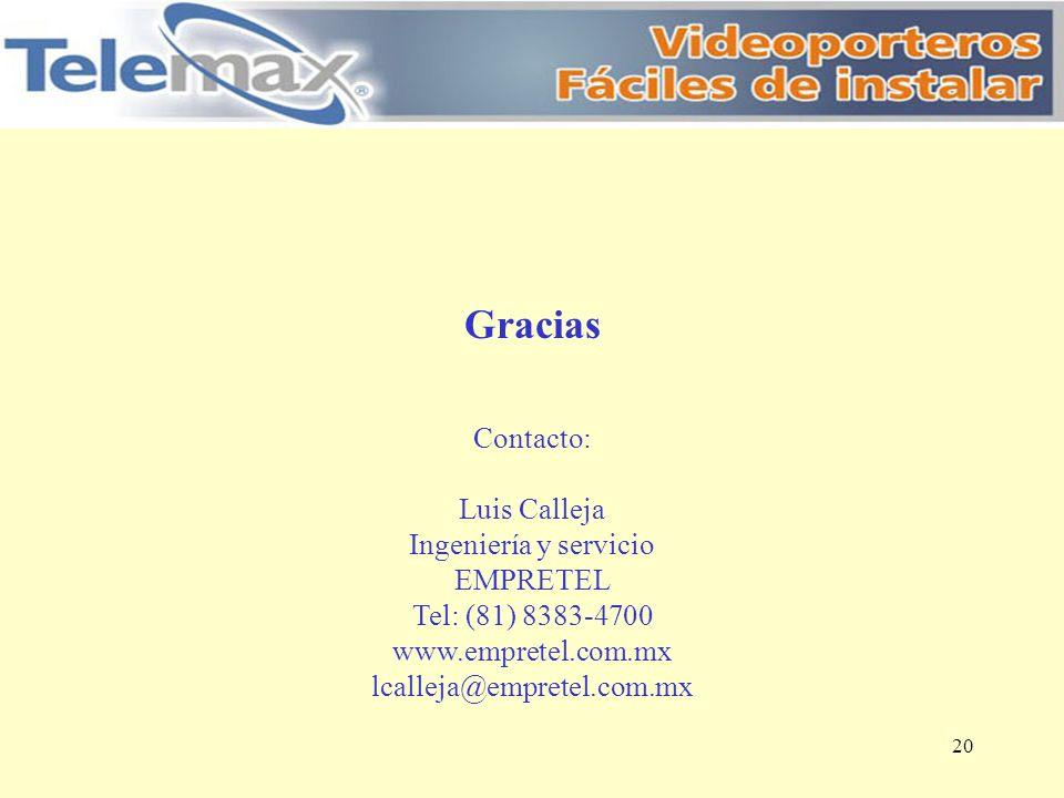 Gracias Contacto: Luis Calleja Ingeniería y servicio EMPRETEL Tel: (81) 8383-4700 www.empretel.com.mx lcalleja@empretel.com.mx 20