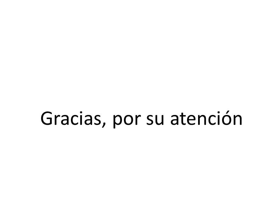 Gracias, por su atención