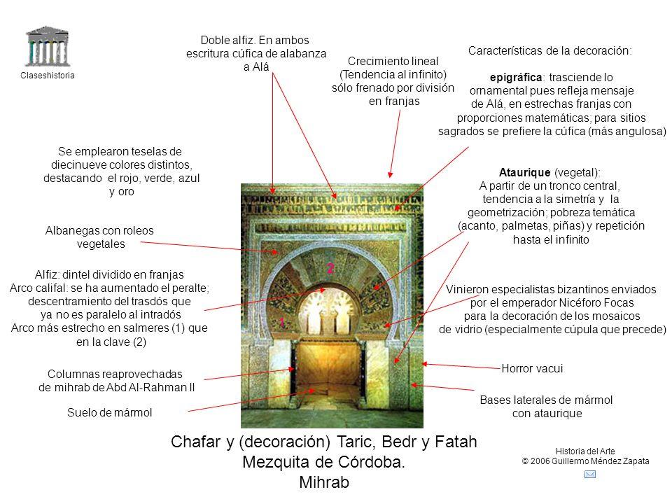 Claseshistoria Historia del Arte © 2006 Guillermo Méndez Zapata Chafar y (decoración) Taric, Bedr y Fatah Mezquita de Córdoba.
