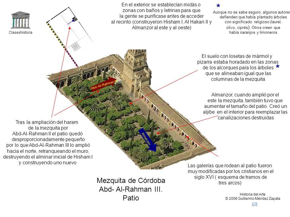 Claseshistoria Historia del Arte © 2006 Guillermo Méndez Zapata Mezquita de Córdoba Abd- Al-Rahman III.