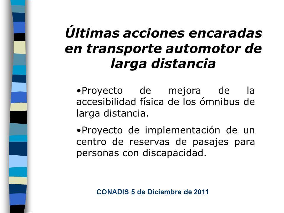 Últimas acciones encaradas en transporte automotor de larga distancia Proyecto de mejora de la accesibilidad física de los ómnibus de larga distancia.