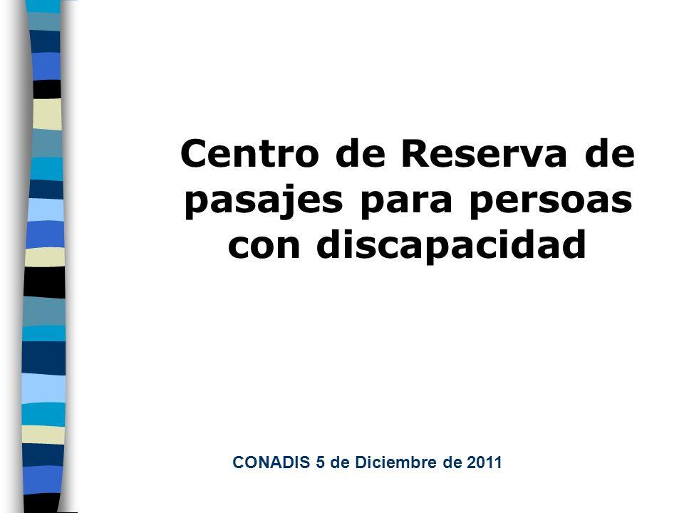 Centro de Reserva de pasajes para persoas con discapacidad CONADIS 5 de Diciembre de 2011