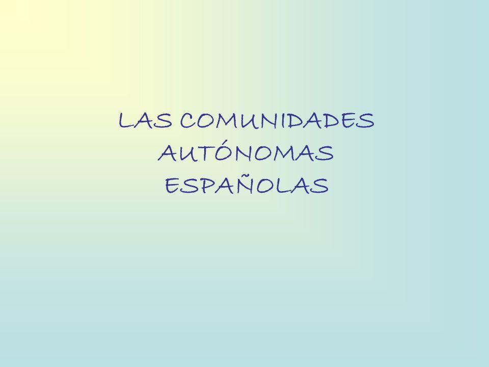 LAS COMUNIDADES AUTÓNOMAS ESPAÑOLAS
