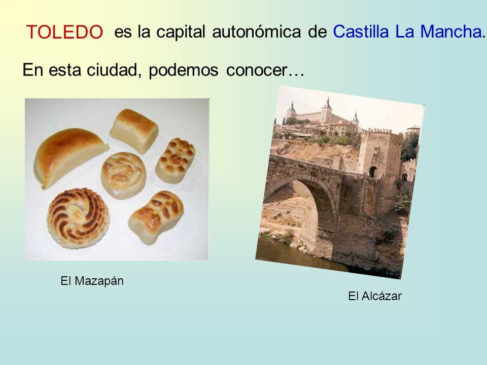 TOLEDO es la capital autonómica deCastilla La Mancha. En esta ciudad, podemos conocer… El Alcázar El Mazapán