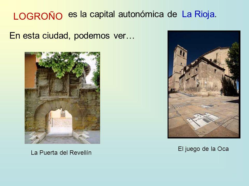 LOGROÑO es la capital autonómica deLa Rioja.