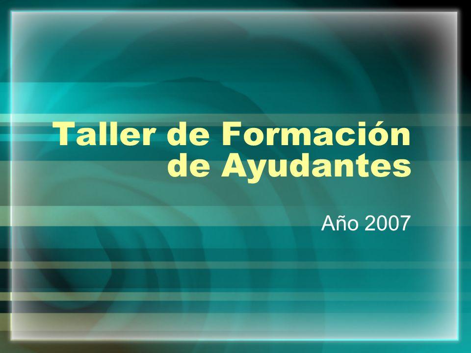 Taller de Formación de Ayudantes Año 2007