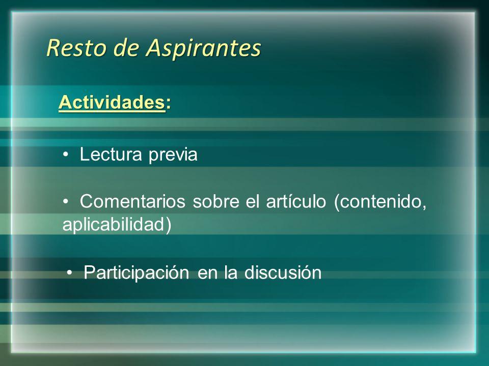 Resto de Aspirantes Actividades: Lectura previa Comentarios sobre el artículo (contenido, aplicabilidad) Participación en la discusión