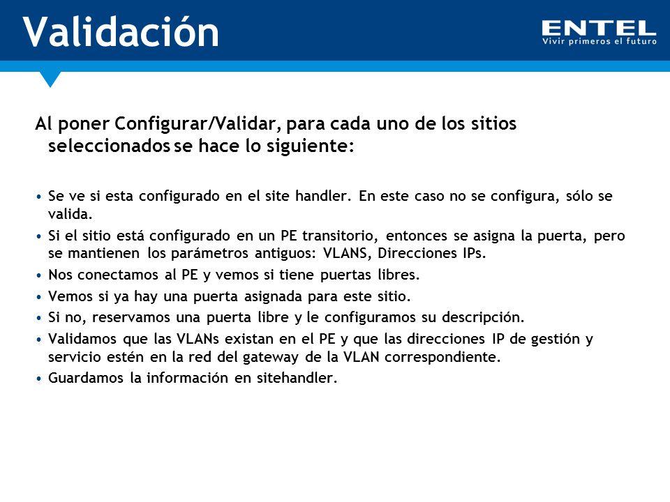 Validación Al poner Configurar/Validar, para cada uno de los sitios seleccionados se hace lo siguiente: Se ve si esta configurado en el site handler.