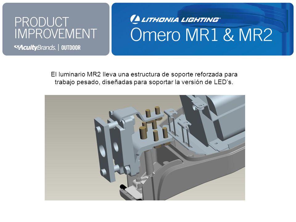 El luminario MR2 lleva una estructura de soporte reforzada para trabajo pesado, diseñadas para soportar la versión de LEDs.