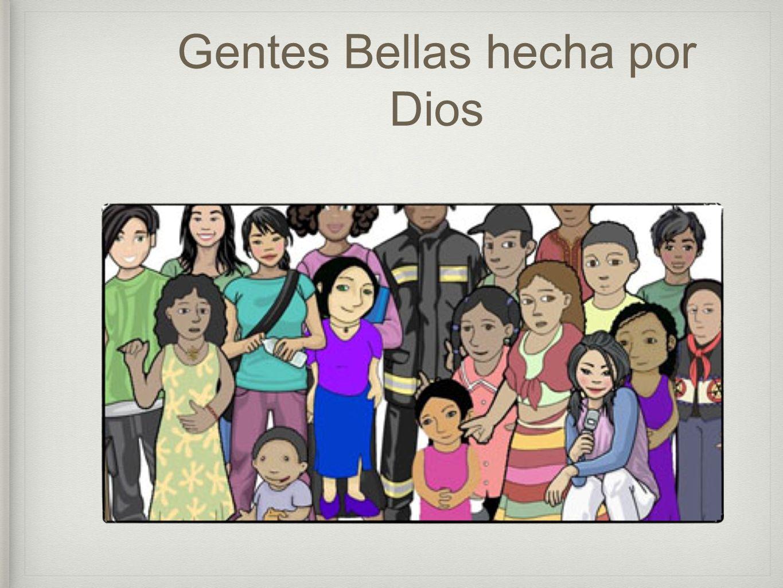 Gentes Bellas hecha por Dios