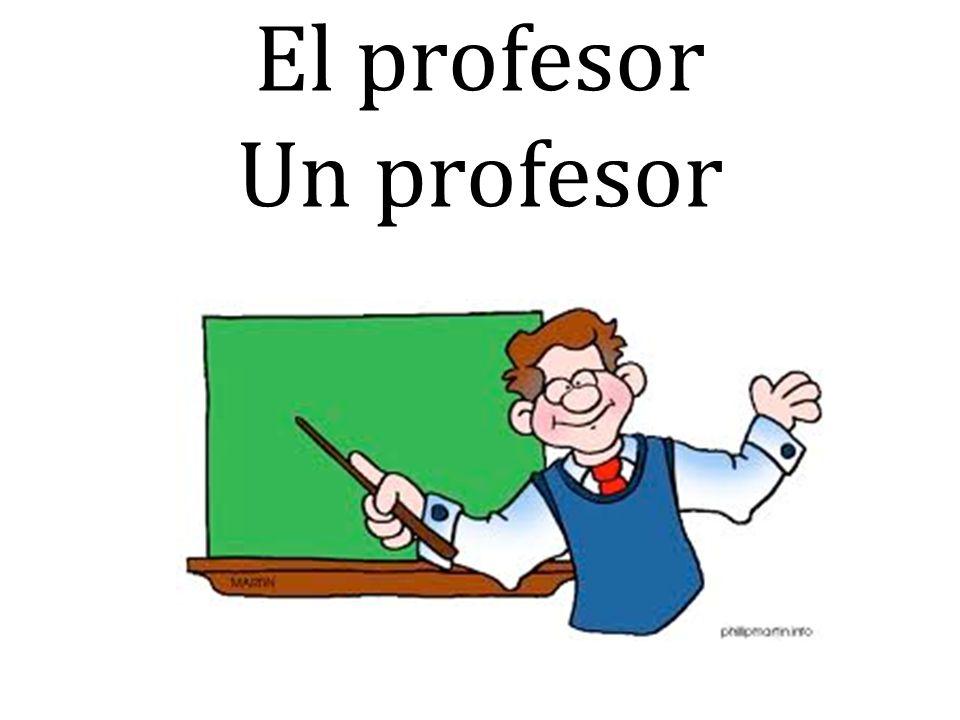 El profesor Un profesor