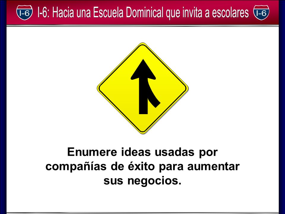 Enumere ideas usadas por compañías de éxito para aumentar sus negocios.