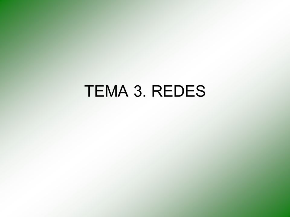 TEMA 3. REDES
