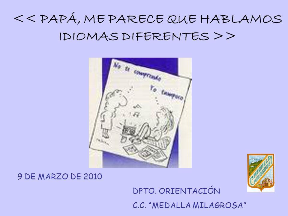 > 9 DE MARZO DE 2010 DPTO. ORIENTACIÓN C.C. MEDALLA MILAGROSA