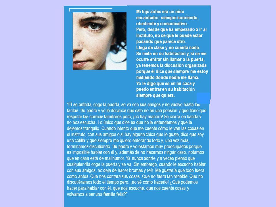 DECÁLOGO DEL ADOLESCENTE 1.HA DE CAMBIARSE, POCO A POCO EL ESTILO DE RELACIÓN FAMILIAR 2.