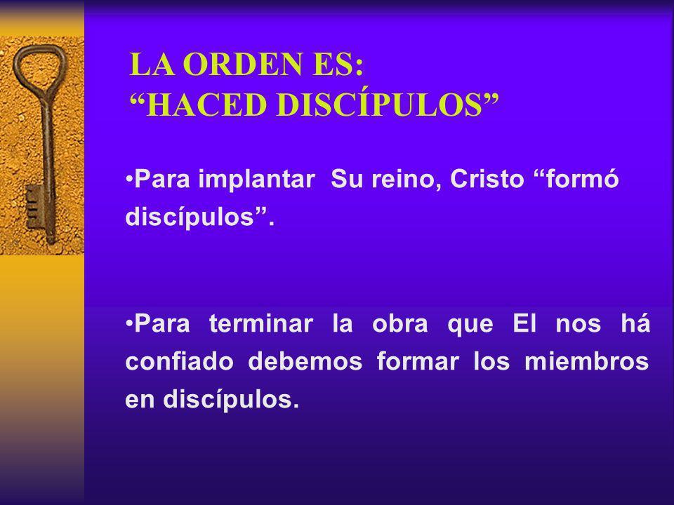 Para implantar Su reino, Cristo formó discípulos.