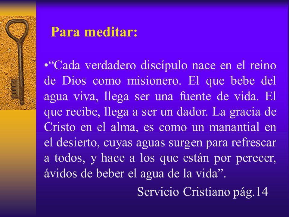 Cada verdadero discípulo nace en el reino de Dios como misionero.