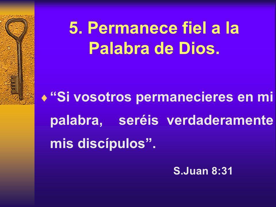 5.Permanece fiel a la Palabra de Dios.