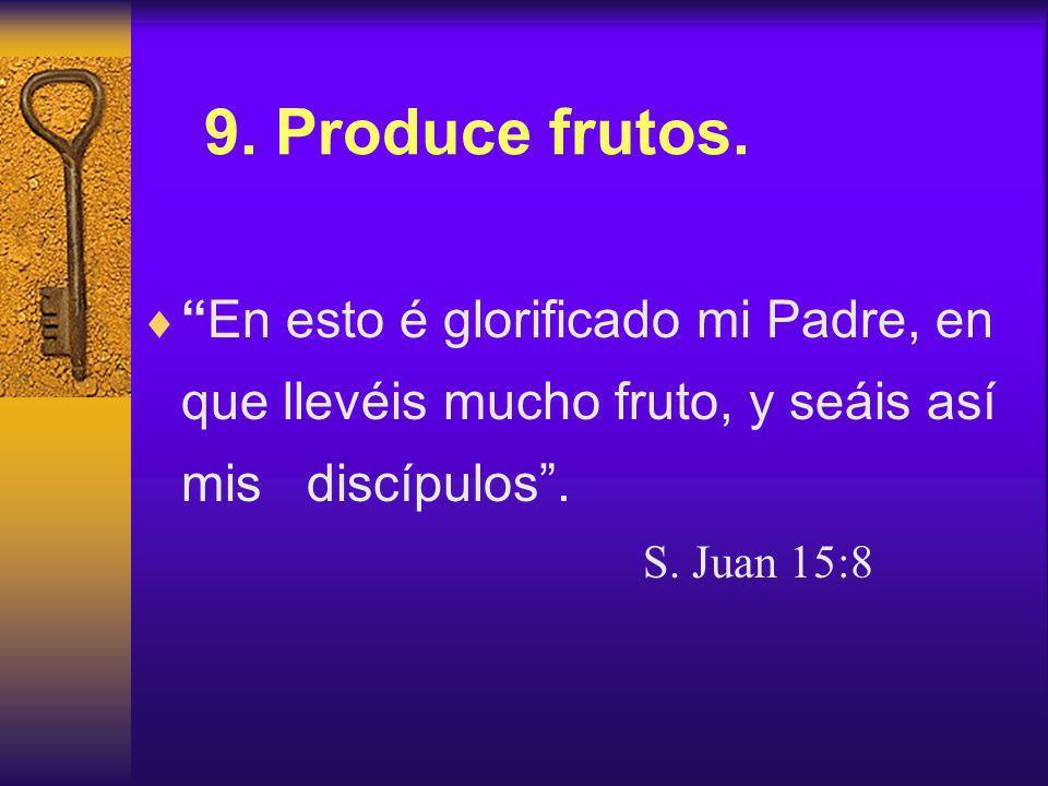 9.Produce frutos.
