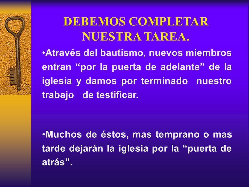 No concluímos la tarea de testificar con el bautismo, puesto que el propósito final de la testificación es: Hacer discípulos.