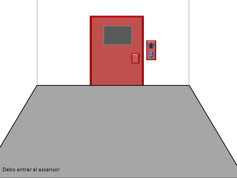 Debo entrar al ascensor