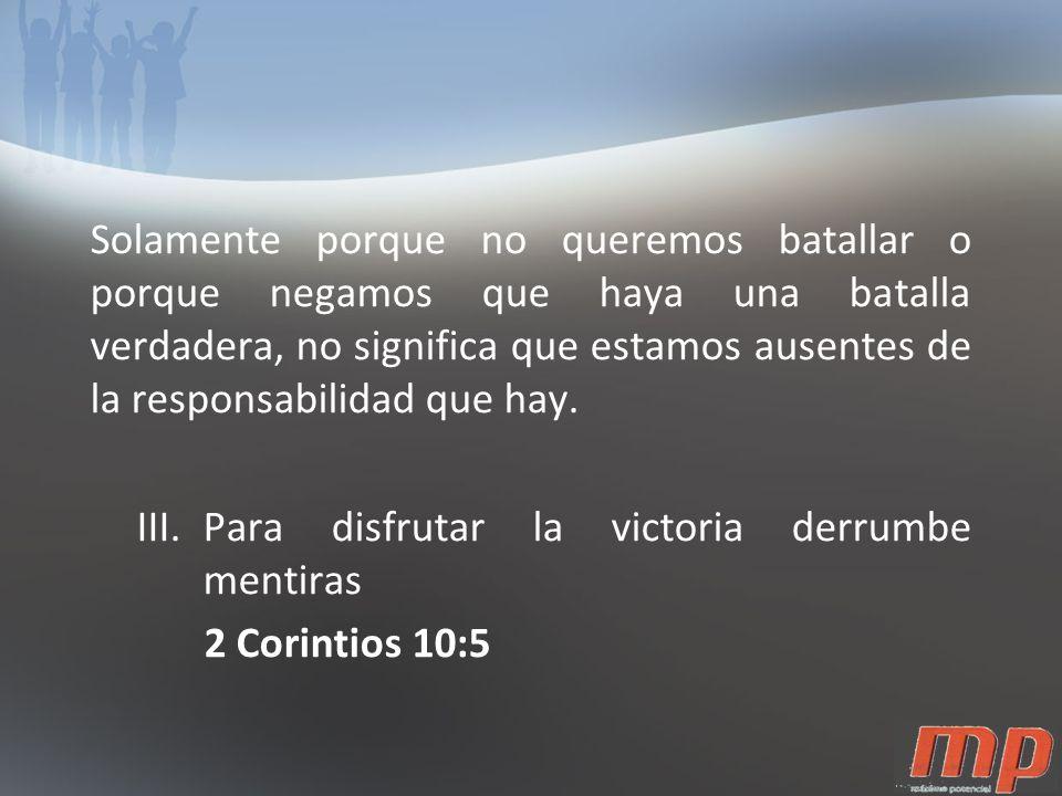 No batallamos en contra de nuestra pareja, ni nuestros niños o en contra de los de la familia de la fe.