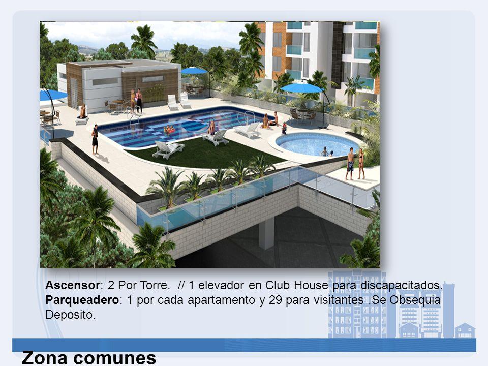 Zona comunes Ascensor: 2 Por Torre. // 1 elevador en Club House para discapacitados. Parqueadero: 1 por cada apartamento y 29 para visitantes.Se Obseq