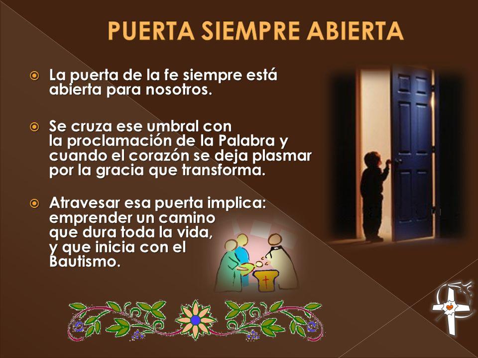 La puerta de la fe siempre está abierta para nosotros. La puerta de la fe siempre está abierta para nosotros. Se cruza ese umbral con la proclamación