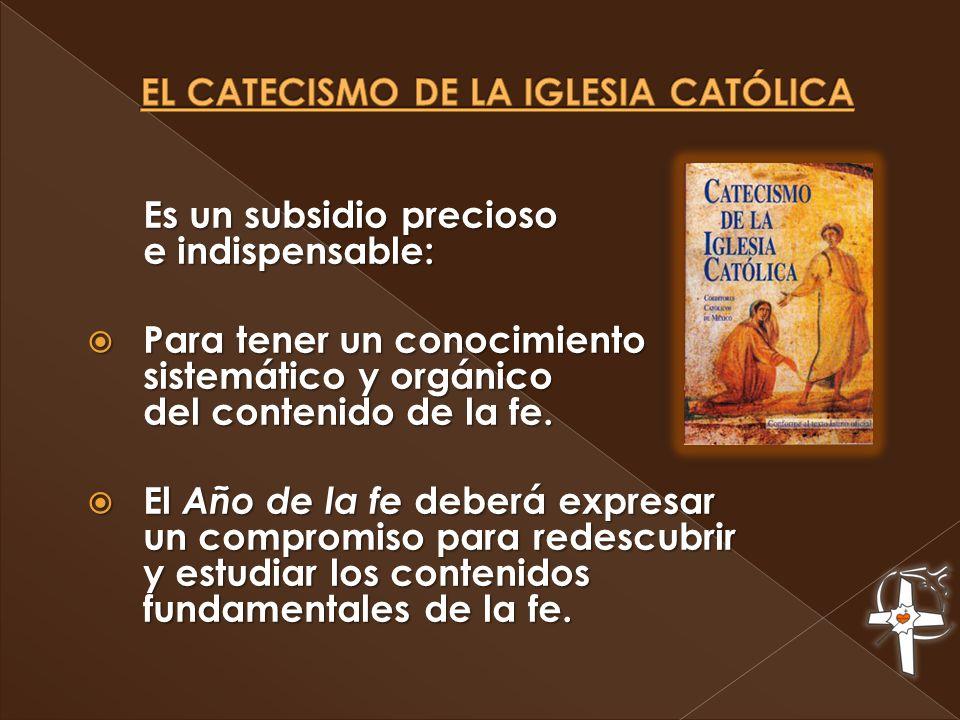 Es un subsidio precioso e indispensable: Para tener un conocimiento sistemático y orgánico del contenido de la fe.