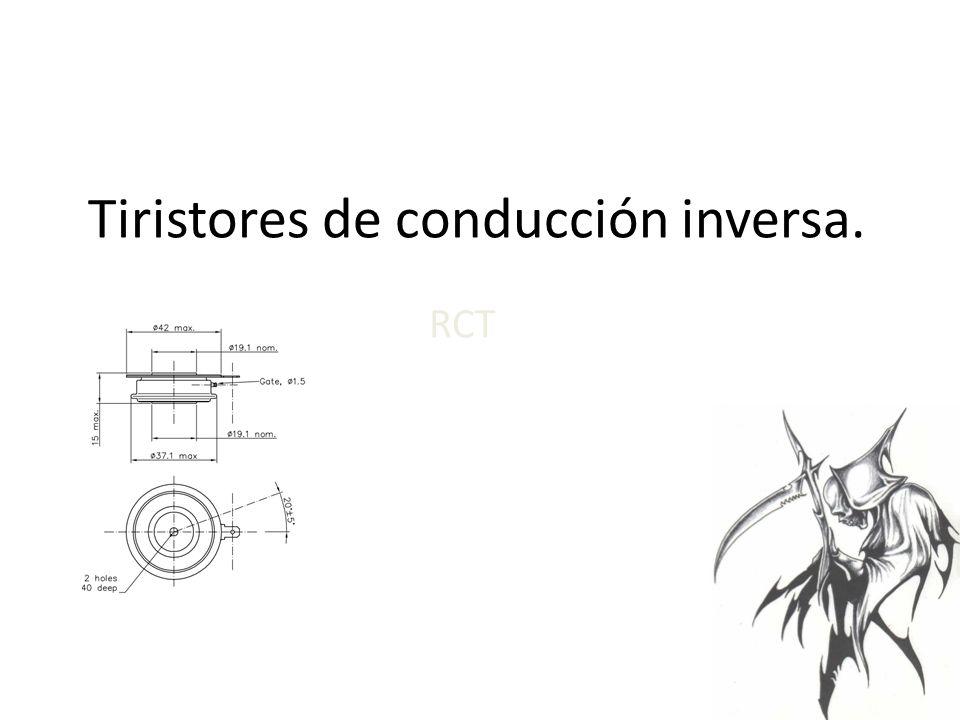 Tiristores de conducción inversa. RCT