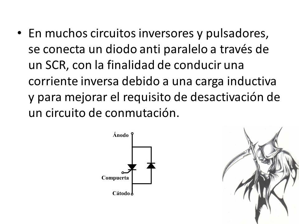 En muchos circuitos inversores y pulsadores, se conecta un diodo anti paralelo a través de un SCR, con la finalidad de conducir una corriente inversa debido a una carga inductiva y para mejorar el requisito de desactivación de un circuito de conmutación.
