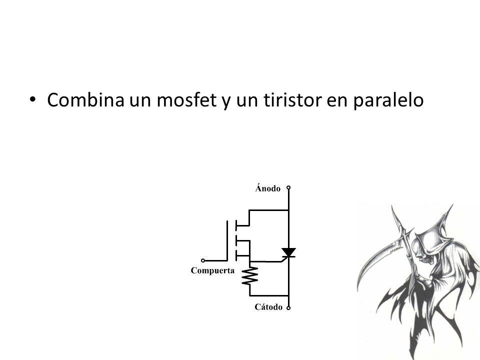 Combina un mosfet y un tiristor en paralelo