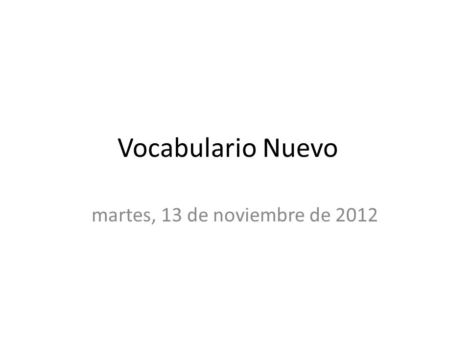 Vocabulario Nuevo martes, 13 de noviembre de 2012