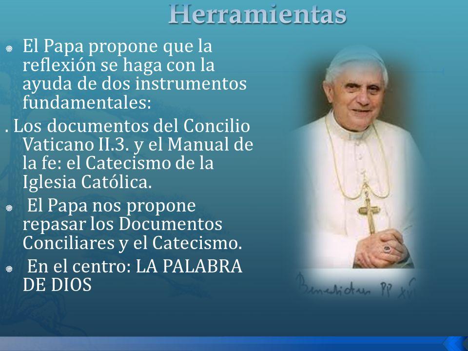 El Papa propone que la reflexión se haga con la ayuda de dos instrumentos fundamentales:. Los documentos del Concilio Vaticano II.3. y el Manual de la