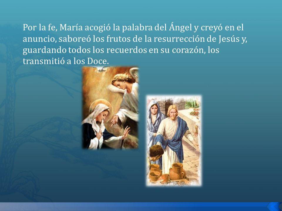 Por la fe, María acogió la palabra del Ángel y creyó en el anuncio, saboreó los frutos de la resurrección de Jesús y, guardando todos los recuerdos en