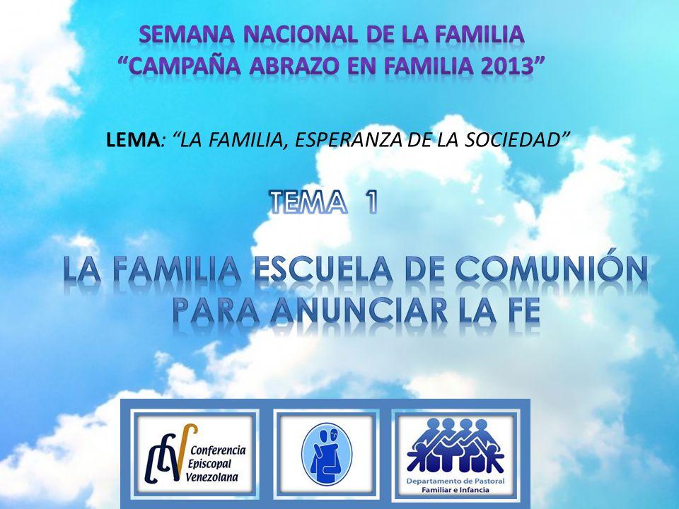 LEMA: LA FAMILIA, ESPERANZA DE LA SOCIEDAD