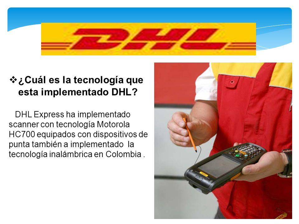 ¿Cuál es la tecnología que esta implementado DHL? DHL Express ha implementado scanner con tecnología Motorola HC700 equipados con dispositivos de punt