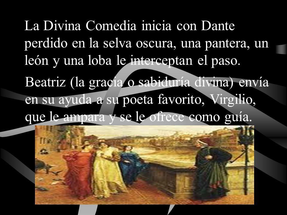 La Divina Comedia inicia con Dante perdido en la selva oscura, una pantera, un león y una loba le interceptan el paso. Beatriz (la gracia o sabiduría