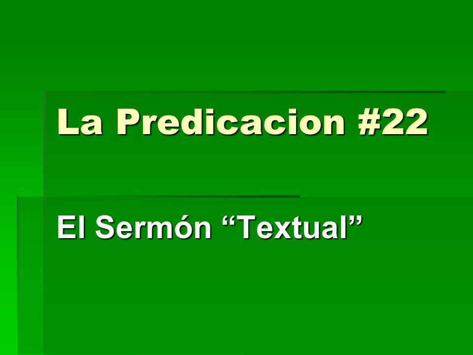 La Predicacion #22 El Sermón Textual