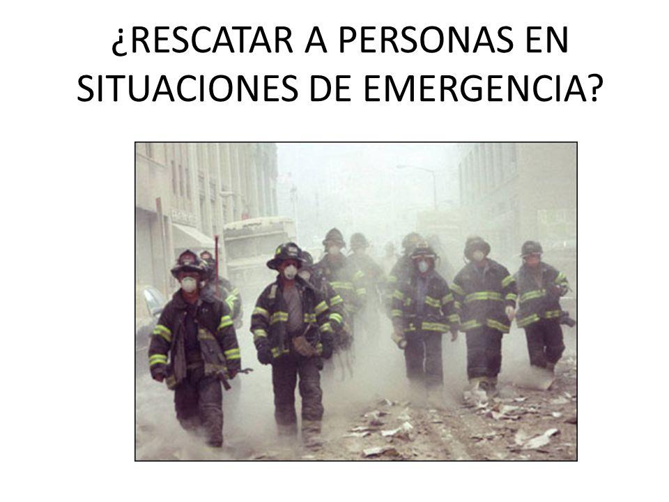 ¿RESCATAR A PERSONAS EN SITUACIONES DE EMERGENCIA?