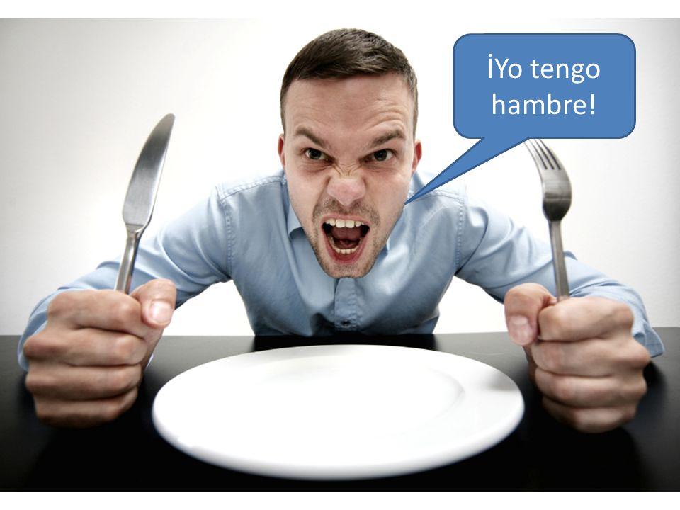 tiene hambre