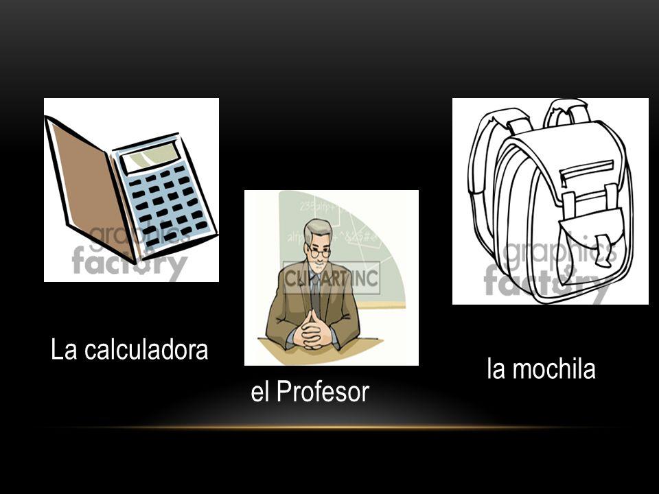 La calculadora e La calculadora el Profesor la mochila