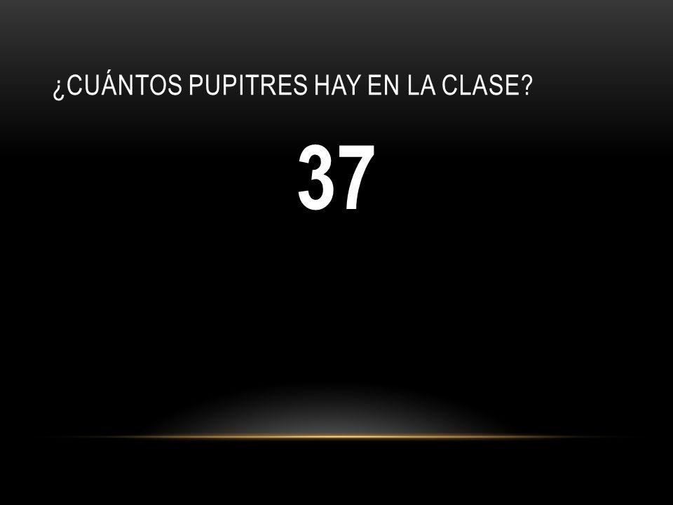¿CUÁNTOS PUPITRES HAY EN LA CLASE? 37