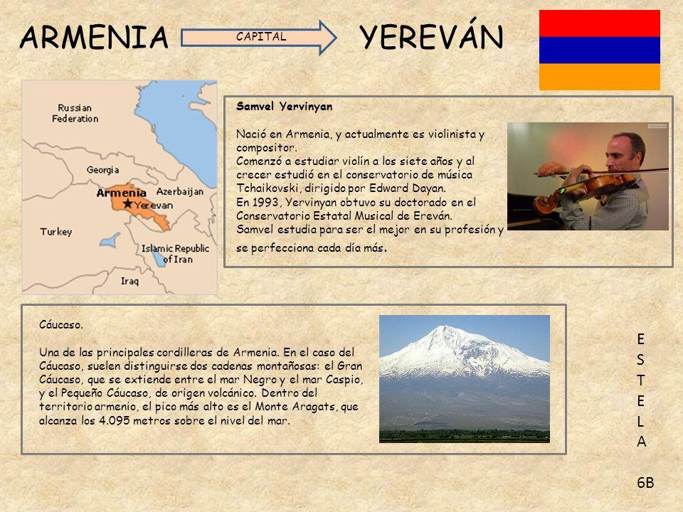 ARMENIA YEREVÁN CAPITAL Samvel Yervinyan Nació en Armenia, y actualmente es violinista y compositor.