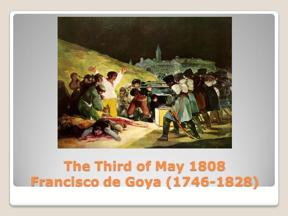 The Third of May 1808 Francisco de Goya (1746-1828)